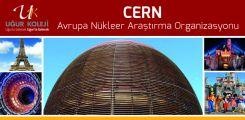 Avrupa Nükleer Araştırma Merkezi Gezisi - CERN